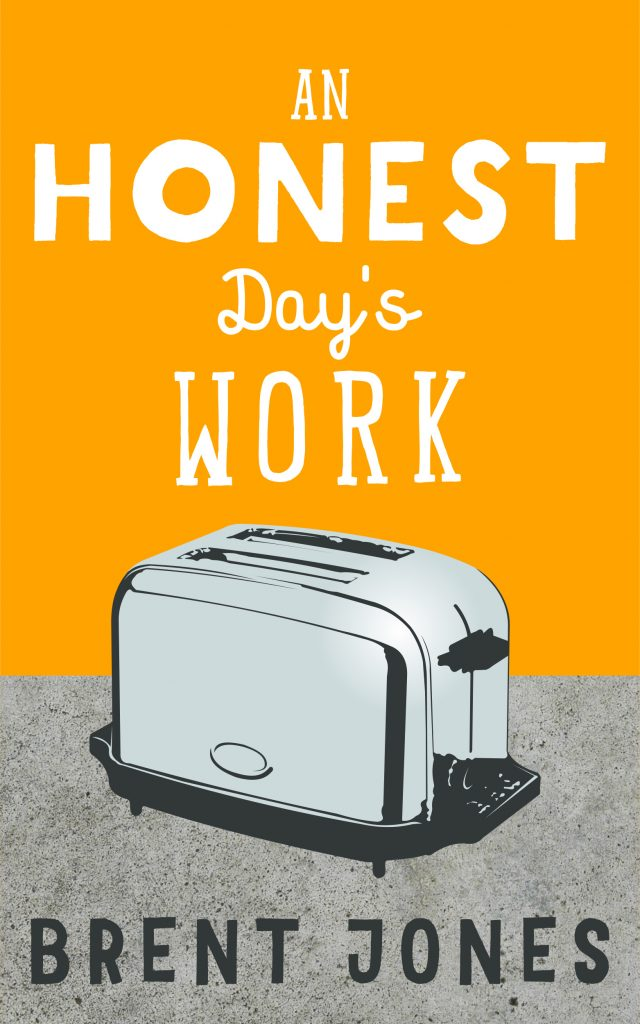 An Honest Day's Work