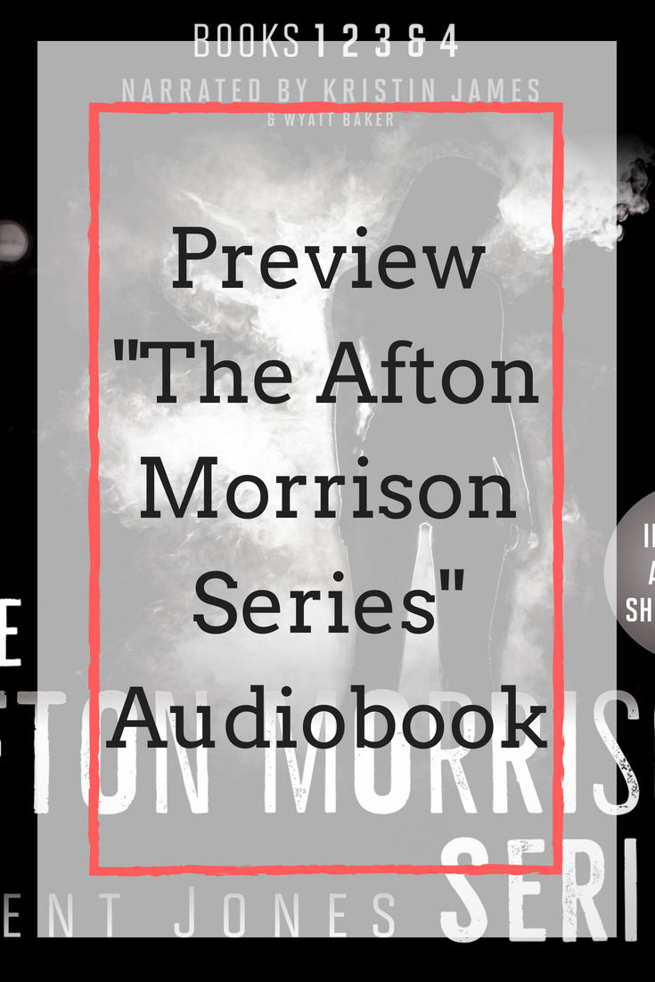 "(UPDATE) A Preview of ""The Afton Morrison Series"" Audiobook — Available Now"