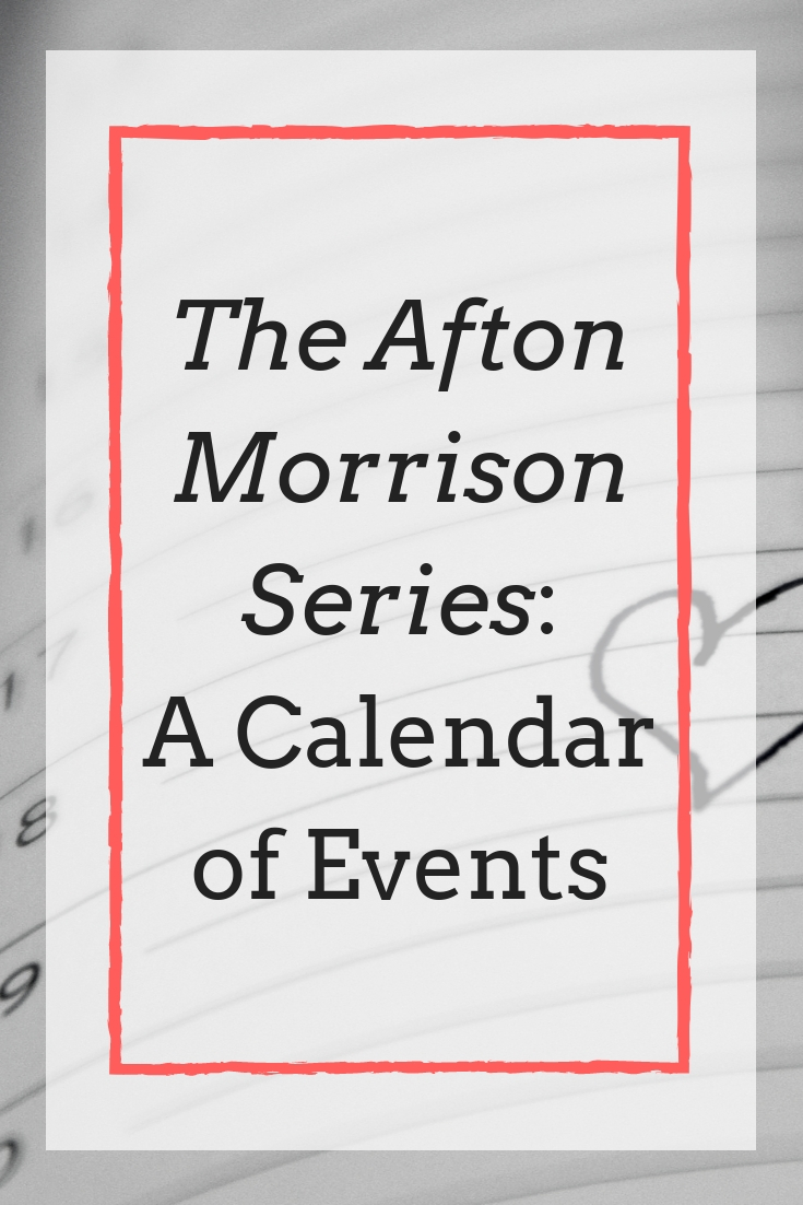 The Afton Morrison Series: A Calendar of Events (All Major Plot Points)