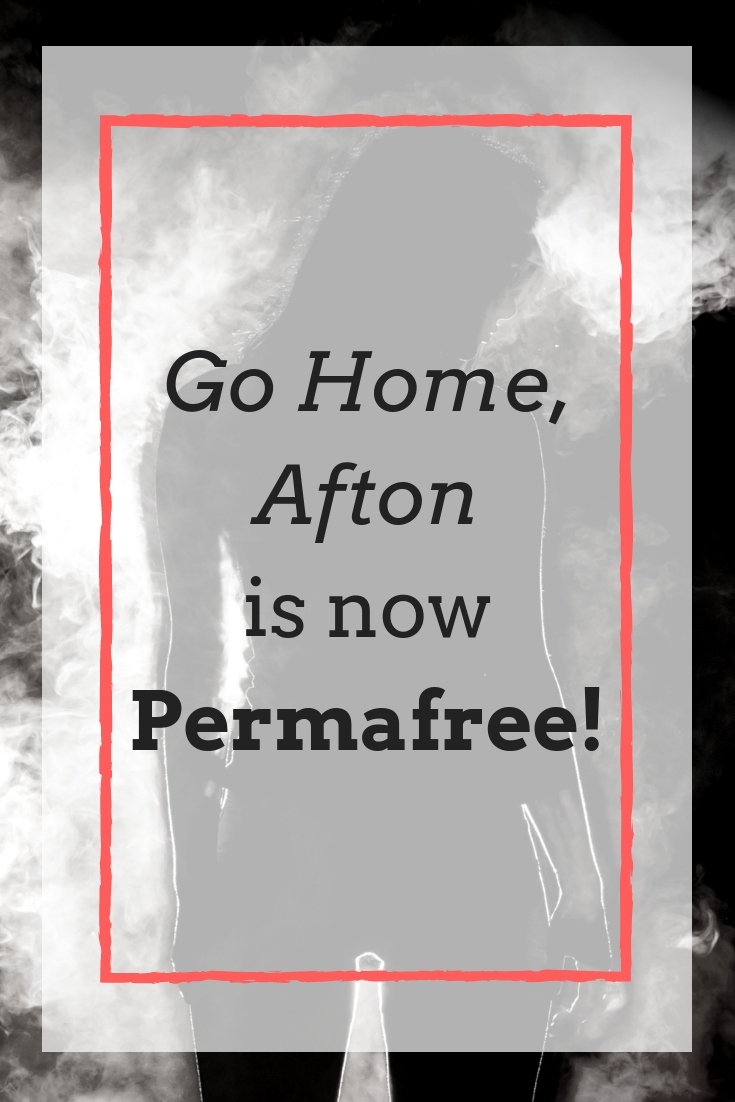 """Go Home, Afton"" Is Now PERMAFREE ($0) Everywhere That eBooks Are Sold"